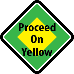 Proceed On Yellow